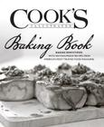 Cook's Illustrated Baking Book: Baking Demystified with 450 Foolproof Recipes from America's Most Trusted Food Magazine Cover Image
