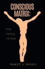 Conscious Matrix: Our Portal to God Cover Image