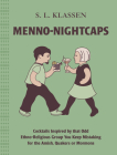 Menno-Nightcaps: Cocktails Inspired by That Odd Ethno-Religious Group You Keep Mistaking for the Amish, Quakers or Mormons Cover Image