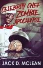 Celebrity Chef Zombie Apocalypse Cover Image