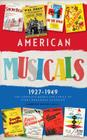 American Musicals: The Complete Books and Lyrics of Eight Broadway Classics 1927 -1949 (LOA #253): Show Boat / As Thousands Cheer / Pal Joey / Oklahoma! / On the Town / Finian's Rainbow / Kiss Me, Kate / South Pacific (Library of America Classic Broadway Musicals Collection #1) Cover Image