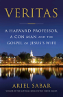Veritas: A Harvard Professor, a Con Man and the Gospel of Jesus's Wife Cover Image