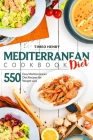 Mediterranean Diet Cookbook: 550 Easy Mediterranean Diet Recipes for Weight Loss Cover Image