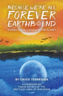 Because We're All Forever Earthbound: Stories for Building a Better Planet Cover Image