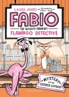 Fabio The World's Greatest Flamingo Detective: Mystery on the Ostrich Express Cover Image