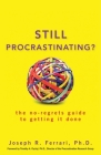 Still Procrastinating: The No-Regrets Guide to Getting It Done Cover Image
