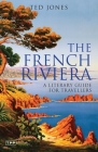 The French Riviera: A Literary Guide for Travellers (Literary Guides for Travellers) Cover Image