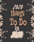 2020 Things To Do In 2020: Floral Black Earthy One Year Planner (Jan-Dec) Dated Weekly Month-to-Month Agenda Logbook and Journal for Scheduling O Cover Image