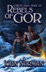Rebels of Gor (Gorean Saga #33) Cover Image