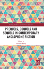 Prequels, Coquels and Sequels in Contemporary Anglophone Fiction Cover Image