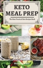 Keto Meal Prep: The Most Practical Keto Recipes Book Cover Image