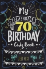 My Flashback 70th Birthday Quiz Book: Turning 70 Humor for People Born in the '50s Cover Image