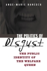 The Politics of Disgust: The Public Identity of the Welfare Queen Cover Image