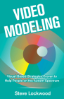 Video Modeling: Visual-Based Strategies to Help People on the Autism Spectrum Cover Image