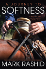 A Journey to Softness: In Search of Feel and Connection with the Horse Cover Image