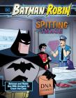 The Spitting Image: Batman & Robin Use DNA Analysis to Crack the Case (Batman & Robin Crime Scene Investigations) Cover Image