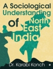 A Sociological Understanding of North East India Cover Image