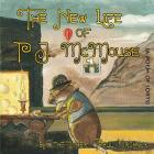 The New Life of PJ McMouse: (A Poem of Sorts) Cover Image