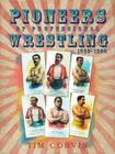 Pioneers of Professional Wrestling: 1860-1899 Cover Image