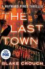 The Last Town (Wayward Pines #3) Cover Image
