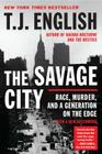 The Savage City: Race, Murder, and a Generation on the Edge Cover Image