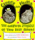 George and Martha: The Complete Stories of Two Best Friends Cover Image
