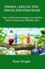 Pikmin 3 Deluxe Tips, Tricks and Strategies: Tips, tricks and strategies in Pikmin 3 deluxe you need to know to keep your Pikmins alive. Cover Image