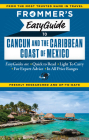 Frommer's Easyguide to Cancun and the Caribbean Coast of Mexico (Easy Guides) Cover Image
