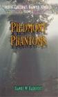 Piedmont Phantoms (North Carolina's Haunted Hundred #2) Cover Image