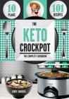 The Keto Diet Crock Pot Cookbook: 101 Delicious and Easy Slow Cooker Recipes for Weight Loss, Healing and Confidence on the Ketogenic Diet Cover Image