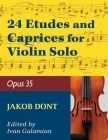 Dont, Jakob - 24 Etudes and Caprices Op. 35 - Violin solo - by Ivan Galamian - International Cover Image