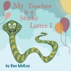 My Teacher is a Snake The letter I Cover Image