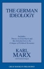 The German Ideology: Including Thesis on Feuerbach (Great Books in Philosophy) Cover Image