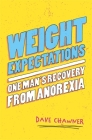 Weight Expectations: One Man's Recovery from Anorexia Cover Image