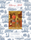 Cherry Hill: A Childhood Reimagined Cover Image