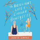 The Brilliant Life of Eudora Honeysett Lib/E Cover Image