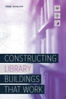 Constructing Library Buildings That Work Cover Image
