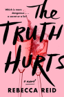 The Truth Hurts: A Novel Cover Image