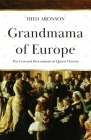 Grandmama of Europe: The Crowned Descendants of Queen Victoria Cover Image