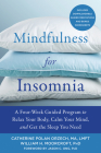 Mindfulness for Insomnia: A Four-Week Guided Program to Relax Your Body, Calm Your Mind, and Get the Sleep You Need Cover Image