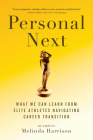 Personal Next: What We Can Learn from Elite Athletes Navigating Career Transition Cover Image