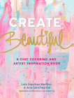 Create Beautiful: A Chic Coloring and Artist-Inspiration Book Cover Image