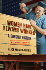 Women Have Always Worked: A Concise History (Working Class in American History) Cover Image