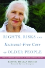 Rights, Risk and Restraint-Free Care of Older People: Person-Centred Approaches in Health and Social Care Cover Image