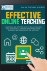 Effective Online Teaching: A Practical and Effective Guide to Online Teaching and 2020 Digital Classroom: Quality of Lessons, Charisma, Time Mana Cover Image