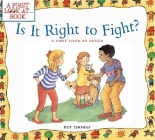 Is It Right to Fight?: A First Look at Anger (First Look At...Series) Cover Image