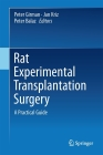 Rat Experimental Transplantation Surgery: A Practical Guide Cover Image
