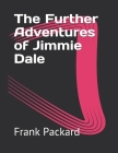 The Further Adventures of Jimmie Dale Cover Image