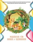 Malbücher für Kinder & Kleinkinder - Einfache und unterhaltsame Malvorlagen für Tiere für kleine Kinder, Jungen, Mädchen, Vorschule und Kindergarten Cover Image