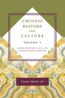 Chinese History and Culture: Sixth Century B.C.E. to Seventeenth Century, Volume 1 (Masters of Chinese Studies) Cover Image